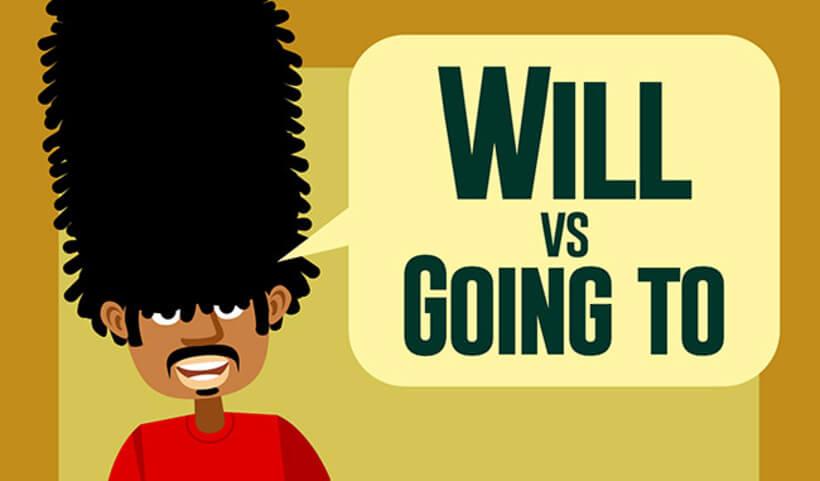 Cách sử dụng Will và Be going to trong tiếng Anh